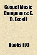 Gospel Music Composers: E. O. Excell