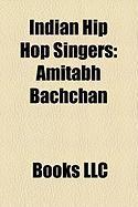 Indian Hip Hop Singers: Amitabh Bachchan, Blaaze