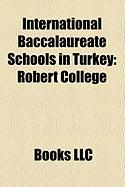 International Baccalaureate Schools in Turkey: Robert College, Koc School, Eyubo Lu High School, Istanbul International Community School