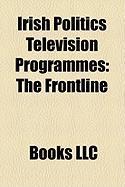 Irish Politics Television Programmes: The Frontline