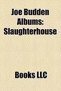 Joe Budden Albums: Slaughterhouse, Padded Room, Joe Budden, Mood Muzik 3: The Album, Halfway House, the Great Escape