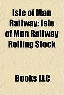 Isle of Man Railway: Isle of Man Railway Rolling Stock, Isle of Man Steam Railway Supporters' Association, Isle of Man Railway Stations