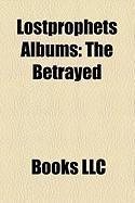 Lostprophets Albums: The Betrayed, Start Something, Thefakesoundofprogress, Liberation Transmission