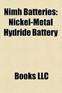 NIMH Batteries: Nickel-Metal Hydride Battery