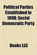 Political Parties Established in 1898: Russian Social Democratic Labour Party, Social Democratic Party, United Irish League