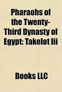 Pharaohs of the Twenty-Third Dynasty of Egypt: Takelot III, Osorkon III, Rudamun, Ini, Shoshenq VI, Pedubast I, Iuput I