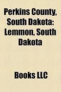 Perkins County, South Dakota: Lemmon, South Dakota