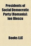 Presidents of Social Democratic Party (Romania): Ion Iliescu