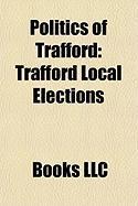 Politics of Trafford: Trafford Local Elections, Altrincham and Sale West, Wythenshawe and Sale East, Stretford and Urmston
