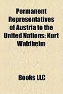 Permanent Representatives of Austria to the United Nations: Kurt Waldheim