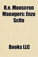 R.E. Mouscron Managers: Enzo Scifo, Miroslav Uki, Hugo Broos, Lorenzo Staelens, Georges Leekens, Jules Vandooren, Jacques Stockman