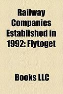 Railway Companies Established in 1992: Flytoget, Virginia Railway Express, Utah Central Railway, Lake State Railway, Valdosta Railway