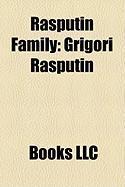 Rasputin Family: Grigori Rasputin