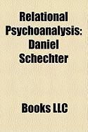 Relational Psychoanalysis: Daniel Schechter