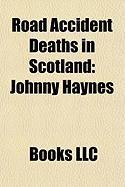 Road Accident Deaths in Scotland: Johnny Haynes, Jason Macintyre, Ian Bannen, Gordon Lennon, John Murray, Charles Thomas Kennedy, Robin Gloag