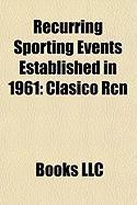 Recurring Sporting Events Established in 1961: Clsico Rcn, Tour de L'Avenir, Brabantse Pijl, Three Peaks Cyclo-Cross