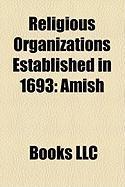 Religious Organizations Established in 1693: Amish