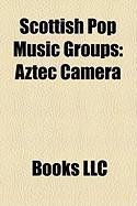 Scottish Pop Music Groups: Aztec Camera