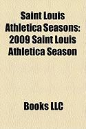 Saint Louis Athletica Seasons: 2009 Saint Louis Athletica Season