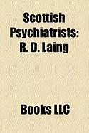 Scottish Psychiatrists: R. D. Laing, William A. F. Browne, John Batty Tuke, Lewis Moonie, Baron Moonie, Richard Simpson, Eve Johnstone