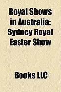 Royal Shows in Australia: Sydney Royal Easter Show