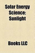 Solar Energy Science: Sunlight