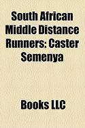 South African Middle Distance Runners: Caster Semenya