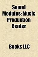 Sound Modules: Music Production Center
