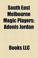 South East Melbourne Magic Players: Adonis Jordan, Chris Anstey, Sam MacKinnon, Tony Ronaldson, Robert Rose, Billy McCaffrey, Matt Shanahan