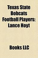 Texas State Bobcats Football Players: Lance Hoyt