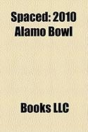 Spaced: 2010 Alamo Bowl