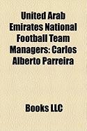 United Arab Emirates National Football Team Managers: Carlos Alberto Parreira
