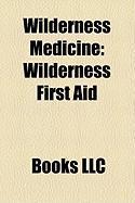 Wilderness Medicine: Wilderness First Aid