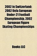 2002 in Switzerland: 2002 Uefa European Under-21 Football Championship