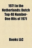 1971 in the Netherlands: Dutch Top 40 Number-One Hits of 1971