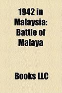 1942 in Malaysia: Battle of Malaya