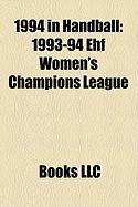 1994 in Handball: 1994 European Men's Handball Championship, 1993-94 Ehf Women's Champions League, 1993-94 Ehf Champions League