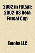 2002 in Futsal: 2002-03 Uefa Futsal Cup