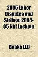 2005 Labor Disputes and Strikes: 2004-05 NHL Lockout, 2005 New York City Transit Strike