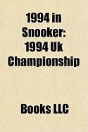 1994 in Snooker: 1994 UK Championship, 1994 Grand Prix, 1994 World Snooker Championship, Snooker World Rankings 1994]1995