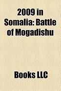 2009 in Somalia: Battle of Mogadishu, 2009 Timeline of the War in Somalia, Battle for Central Somalia, 2009 Hotel Shamo Bombing