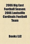 2006 Big East Football Season: 2006 Louisville Cardinals Football Team