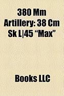 380 MM Artillery: 38 CM Sk L]45
