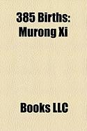 385 Births: Orosius, Murong XI, Murong Chao, Dharmak Ema, XIE Lingyun, Pulcheria