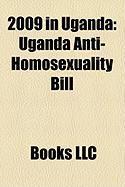 2009 in Uganda: Uganda Anti-Homosexuality Bill