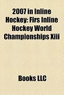 2007 in Inline Hockey: Firs Inline Hockey World Championships XIII