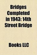 Bridges Completed in 1943: 14th Street Bridge