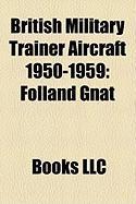 British Military Trainer Aircraft 1950-1959: Folland Gnat