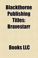 Blackthorne Publishing Titles: Bravestarr