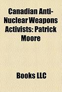 Canadian Anti-Nuclear Weapons Activists: Patrick Moore